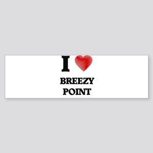 I love Breezy Point Maryland Bumper Sticker